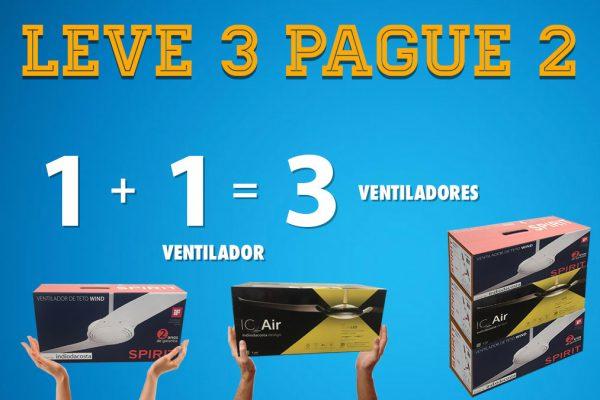 Promoção Ventilador Spirit - Compre 3 Pague 2