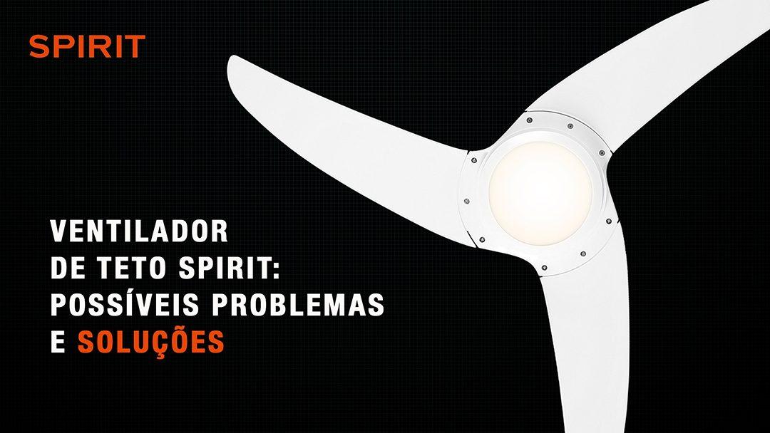 Ventiladores e luminárias Spirit - Blog Myspirit - ventiladores de teto SPIRIT